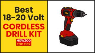 Best 18-20 volt Cordless Drill Kit