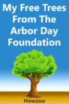 My Free Trees From The Arbor Day Foundation