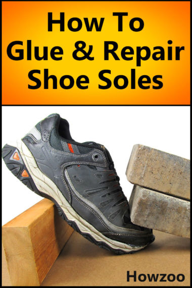 How To Glue & Repair Shoe Soles